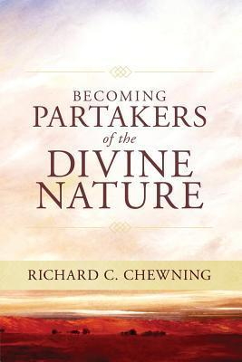 Becoming ...Partakers of the Divine Nature...