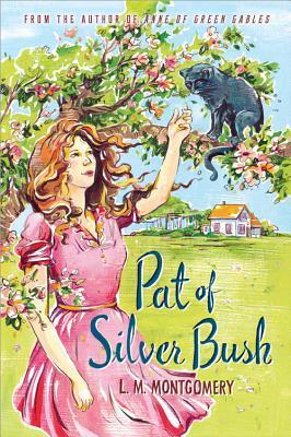 Pat of Silver Bush (Pat of Silver Bush, #1)