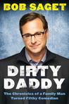 Dirty Daddy: The Chronicles of a Family Man Turned Filthy Comedian