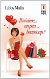 Il m'aime... un peu... beaucoup ? (Red Dress Ink) (French Edition)