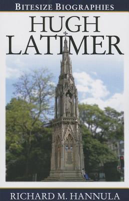 Hugh Latimer(Bitesize Biographies)