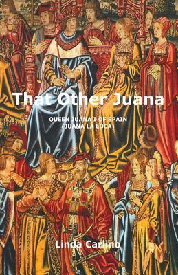 That Other Juana (Juana La Loca)