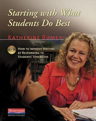 Starting with What Students Do Best DVD: How to Improve Writing by Responding to Students' Strengths