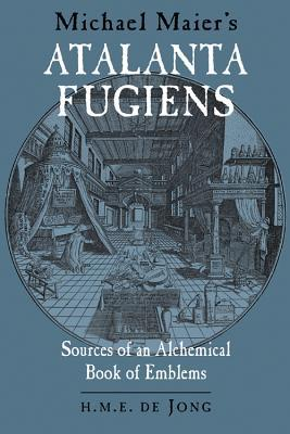 Michael Maier's Atalanta Fugiens: Sources Of An Alchemical Book Of Emblems