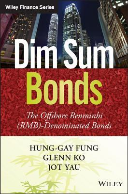 Dim Sum Bonds: The Offshore Renminbi (Rmb)-Denominated Bonds