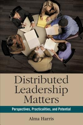 distributed-leadership-matters-perspectives-practicalities-and-potential