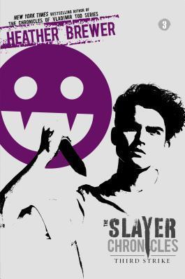 Slayer Chronicles - Third Strike - Heather Brewer
