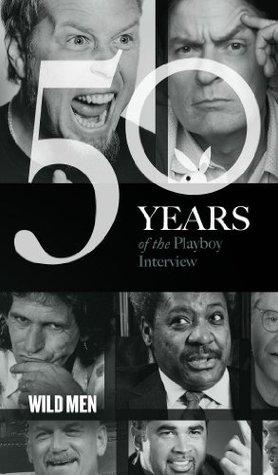 The Playboy Interview: Wild Men