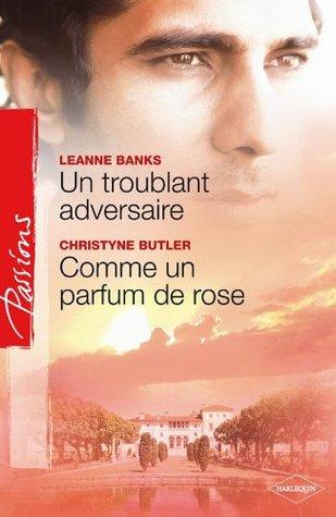 Un troublant adversaire - Comme un parfum de rose (Passions)