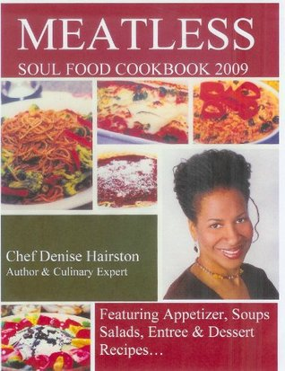 Meatless soul food cookbook by chef denise meatless soul food cookbook vegan meat alternatives forumfinder Choice Image