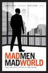Book cover for Mad Men, Mad World: Sex, Politics, Style, and the 1960s
