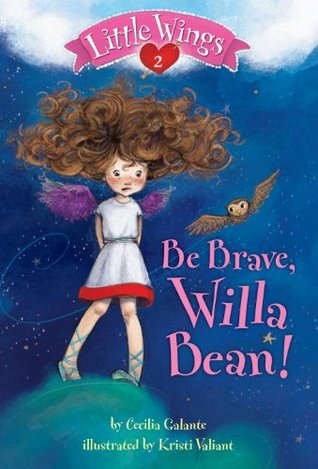 Little Wings #2: Be Brave, Willa Bean! (A Stepping Stone Book)