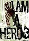アイアムアヒーロー, Vol. 3 (I Am a Hero, #3)