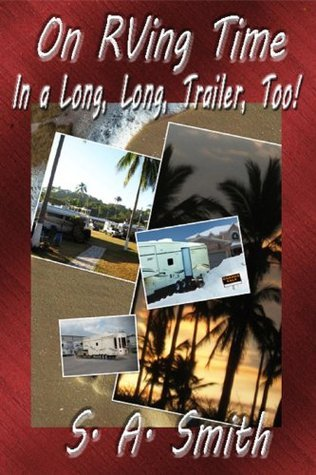On RVing Time  In A Long, Long, Trailer, Too!