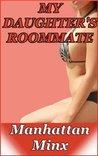 My Daughter's Roommate (Daughter's Roommate Series)