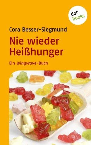 Nie wieder Heißhunger: Ein wingwave-Buch