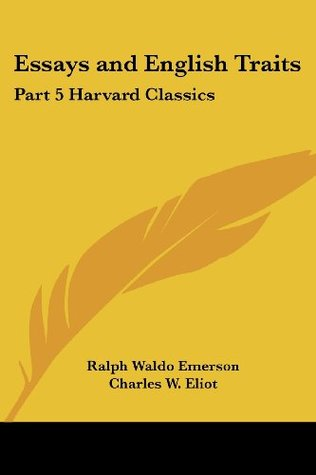 Essays and English Traits (Harvard Classics, #5)