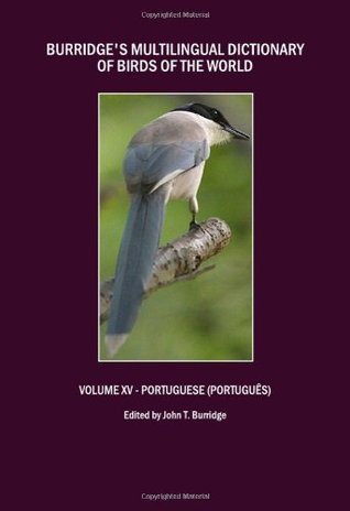 Burridge's Multilingual Dictionary of Birds of the World: Volume XV - Portuguese