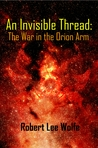 An Invisible Thread: The War in the Orion Arm