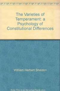 The Varieties Of Temperament: A Psychology Of Constitutional Differences