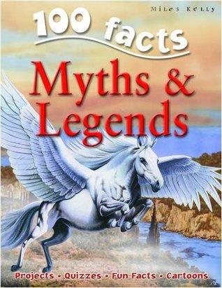100 Facts: Myths & Legends