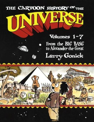 Cartoon History of the Universe I, volumes 1-7(Cartoon History of the Universe book I; vol. 1-7)