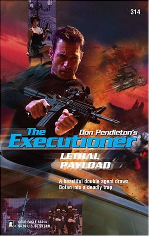 Lethal Payload (Mack Bolan The Executioner, #314)