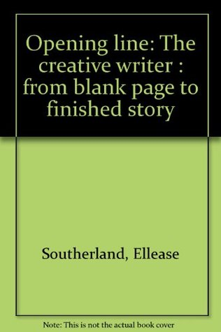 Opening line: The creative writer : from blank page to finished story