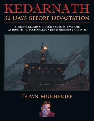 Kedarnath: 32 Days Before Devastation