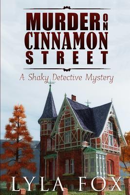 Murder on Cinnamon Street: A Shaky Detective Mystery