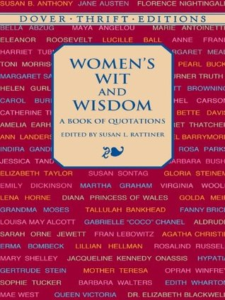 Ebook Women's Wit and Wisdom: A Book of Quotations by Susan L. Rattiner PDF!