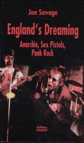 England's Dreaming. by Jon Savage