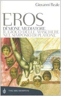 Eros dèmone mediatore. Il gioco delle maschere nel Simposio di Platone