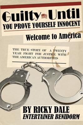 Guilty Until You Prove Yourself Innocent: Welcome to America