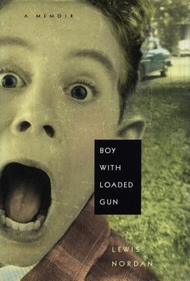Boy with Loaded Gun: A Memoir