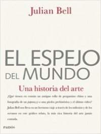 El espejo del mundo/ Mirror of the World: Una historia del arte/ A New History of Art