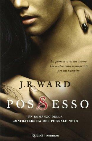 Possesso (La Confraternita del Pugnale Nero, #5)