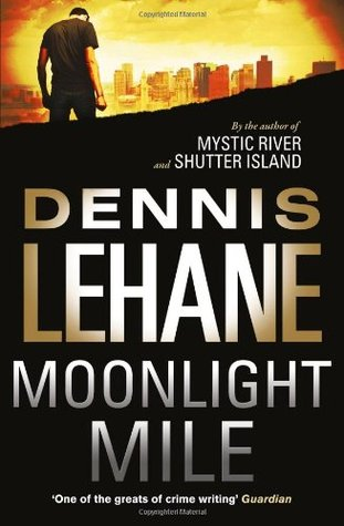 Ebook Moonlight Mile by Dennis Lehane TXT!