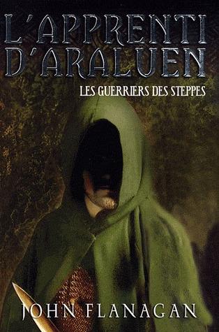 Les Guerriers Des Steppes (L'apprenti d'Araluen, #4)