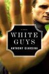 White Guys: A Novel