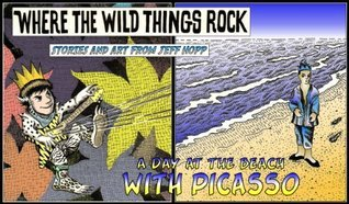 Where the Wild Things Rock, A Day at the Beach with Picasso, The King Who Stole