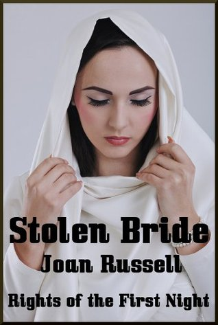 Stolen Bride: Rights Of The First Night - Erotic Historic Romance