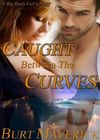 Caught Between the Curves - A Big Body Girl's Story