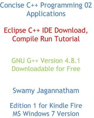 Concise C++ Programming 02 Applications Eclipse C++ IDE Download Compile Run Tutorial