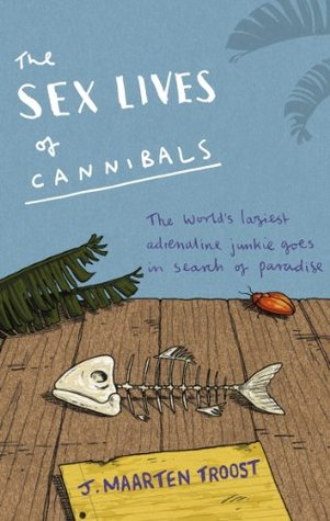 The Sex Lives Of Cannibals Adrift In The Equatorial Pacific By J