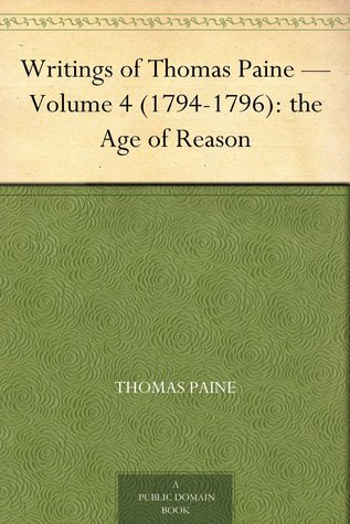 The Age of Reason (Writings of Thomas Paine, Vol 4)