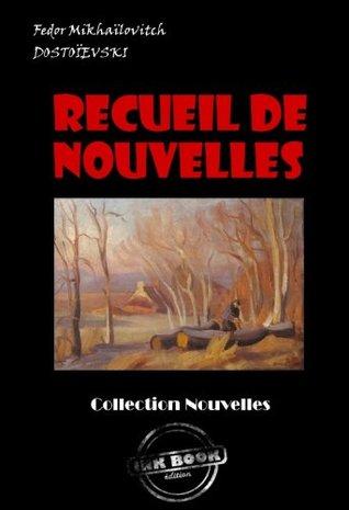 Recueil de Nouvelles: Les Nuits Blanches ; La Centenaire ; L'arbre-de-noël (Littérature russe et slave)