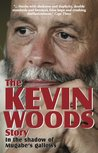 The Kevin Woods Story: In the Shadow of Mugabe's Gallows