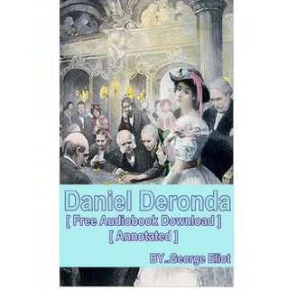 Daniel Deronda - [ Free Audiobook Download ] [ Annotated ]