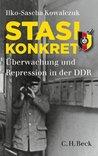 Stasi konkret: Überwachung und Repression in der DDR (Beck'sche Reihe) (German Edition)